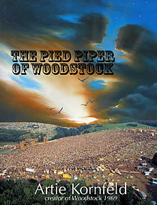 Pied Piper of Woodstock 2010 by Artie Kornfeld
